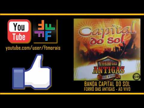 Capital do Sol - Forró das Antigas (Ao Vivo)