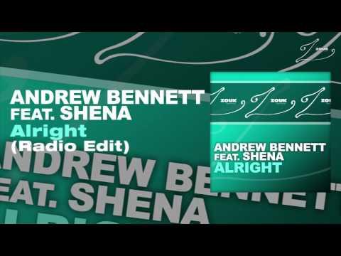 Andrew Bennett feat. Shena - Alright (Radio Edit)