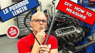 HOW TO DIY: MEAŠURE LS PUSHROD LENGTH-CHEAP & EASY!
