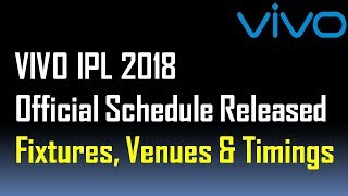 VIVO IPL 2018 Full Schedule | Final Time Table | Complete Fixtures | IPL11
