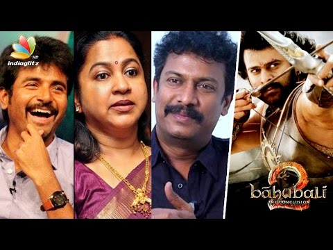 Thumbnail: Sivakarthikeyan, Samuthirakani, Radhika & other celebs about Baahubali 2 : The Conclusion | Reaction