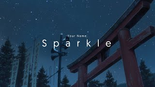 Sparkle | Your Name AMV 10 Hours