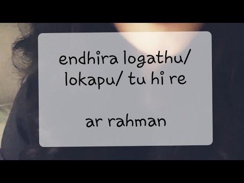 Endhira Logathu/Yanthara Lokapu/Tu Hi Re   2 Point 0   AR Rahman   Shashaa Tirupati