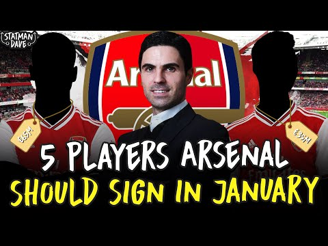 5 Players Arsenal Should Sign - in the January Transfer Window
