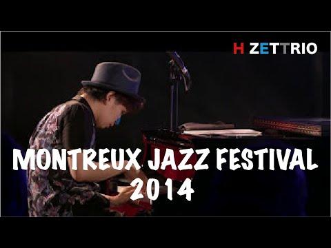 H ZETTRIO Performed at MONTREUX JAZZ FESTIVAL2014