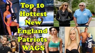 Top 10 Hottest New England Patriots WAGS | list back