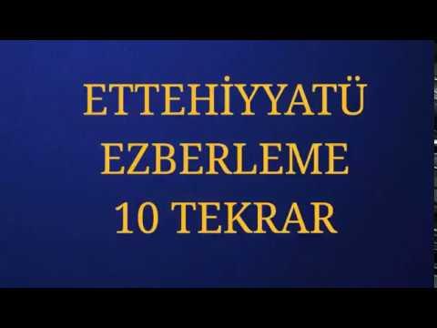 ETTEHİYYATÜ EZBERLEME 10 TEKRAR