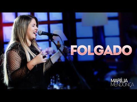 Marília Mendonça - Folgado - Vídeo Oficial do DVD