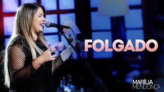 Baixar Marília Mendonça - Folgado - Vídeo Oficial do DVD