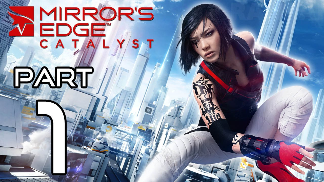 Mirror 39 s edge catalyst walkthrough part 1 gameplay no for Mirror gameplay walkthrough