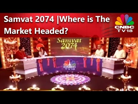 Samvat 2074 |Where is The Market Headed? |  CNBC TV 18 Diwali Special