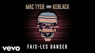 Mac Tyer - Fais-les danser ft. KeBlack