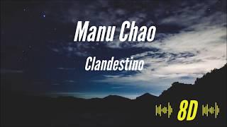 Manu Chao - Clandestino [8D AUDIO] 🎧