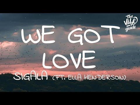 Sigala - We Got Love (Lyrics) Ft. Ella Henderson