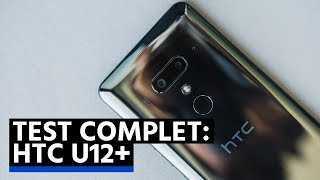TEST du HTC U12+ : c