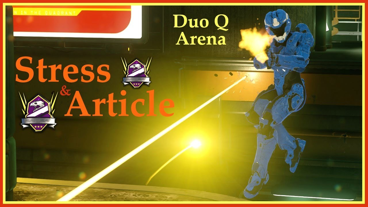 Stress & Article in Duo Q Arena! Halo 5 Summer Season 2021