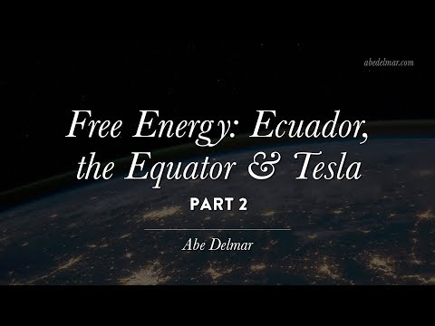 Free Energy Pt. 2: Ecuador, the Equator and Tesla ~ 2/1/19