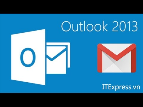 Hướng dẫn cài đặt Gmail trên Outlook 2013 (How to setup gmail on outlook)