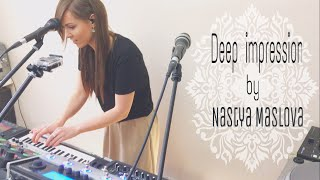 "Boss RC-505 - Live looping by Nastya Maslova - ""Deep Impression"""