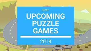 Best Upcoming Puzzle Games 2018