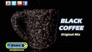 Dj Yaniv O -  Black Coffee (Original Mix) + Download