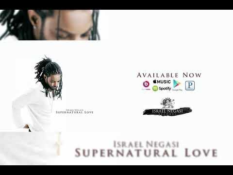 Supernatural Love - Israel Negasi ከተፈጥሮ በላይ የሆነ ፍቅር - እስራኤል ነጋሲ