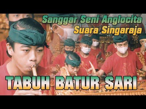 TABUH BATUR SARI || SANGGAR SENI ANGLOCITA SUARA SINGARAJA