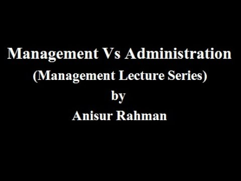 Management vs Administration in Hindi & English - Marketing Lecture Series by Anisur Rahman