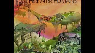 HERE AFTER HUMANS [ Full Album ] Alternative experimental pop Rock
