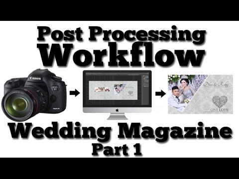 POST PROCESSING WORKFLOW : WEDDING MAGAZINE PART 1