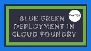 Blue Green Deployment in Cloud Foundry | Pivotal Web Service | DevOps | Tech Primers