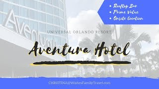 Aventura Hotel, Overview, Universal Orlando Resort