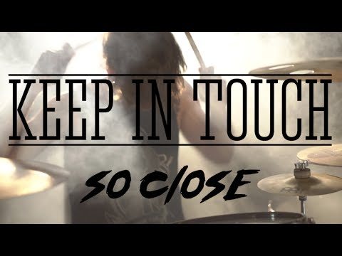 Keep In Touch - So Close (Official Music Video)