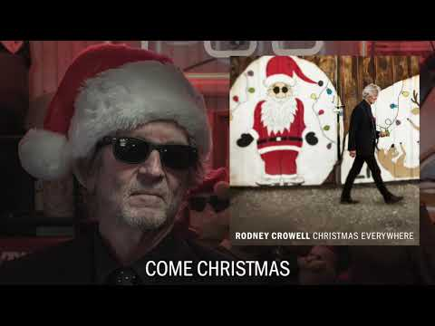 """Rodney Crowell - """"Come Christmas"""" [Audio Only] Mp3"""