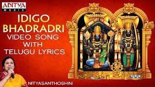 Idigo Bhadradri - Popular Song by Nitya Santhoshini - Video Song with Telugu Lyrics