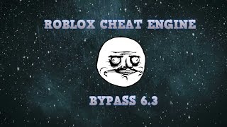 Roblox | Cheat Engine Bypass 6.3 | WORKING |