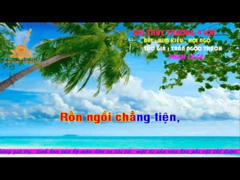 LUU THUY TRUONG 4 LOP KARAOKE KIM KIEU , HOI NGO
