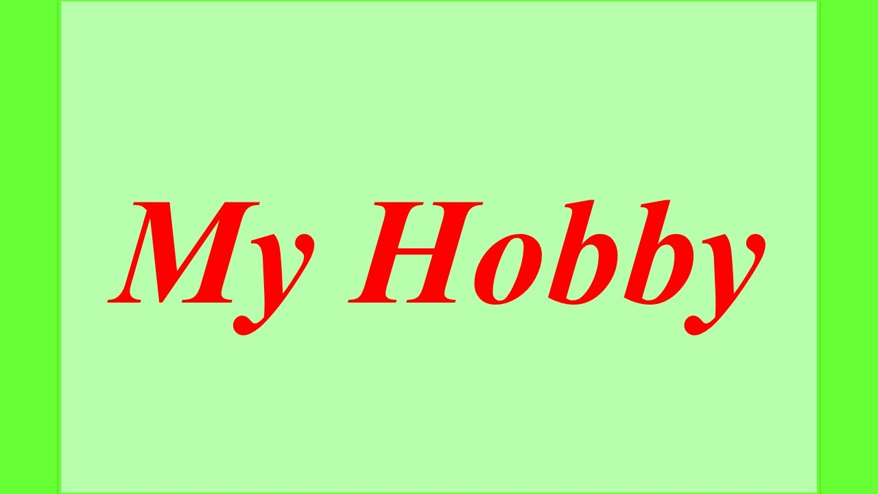 My Hobby   YouTube