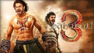 Bahubali 3 Full Movie facts |Prabhas|Anushka Shetty |Tamannaah | S. S. Rajamouli |Baahubali 3 Movie