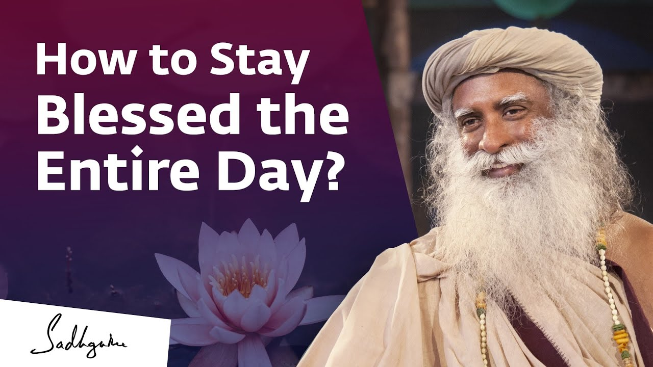 Download How to Stay Blessed the Entire Day? | Sadhguru Answers