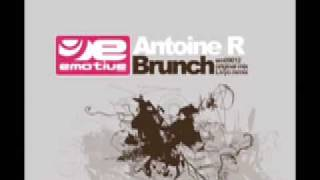 Antoine R. - Brunch (Original Mix)