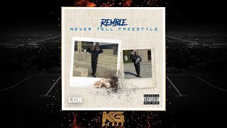 Remble - Never Tell [Freestyle] [Prod. By Robbie] [New 2020]