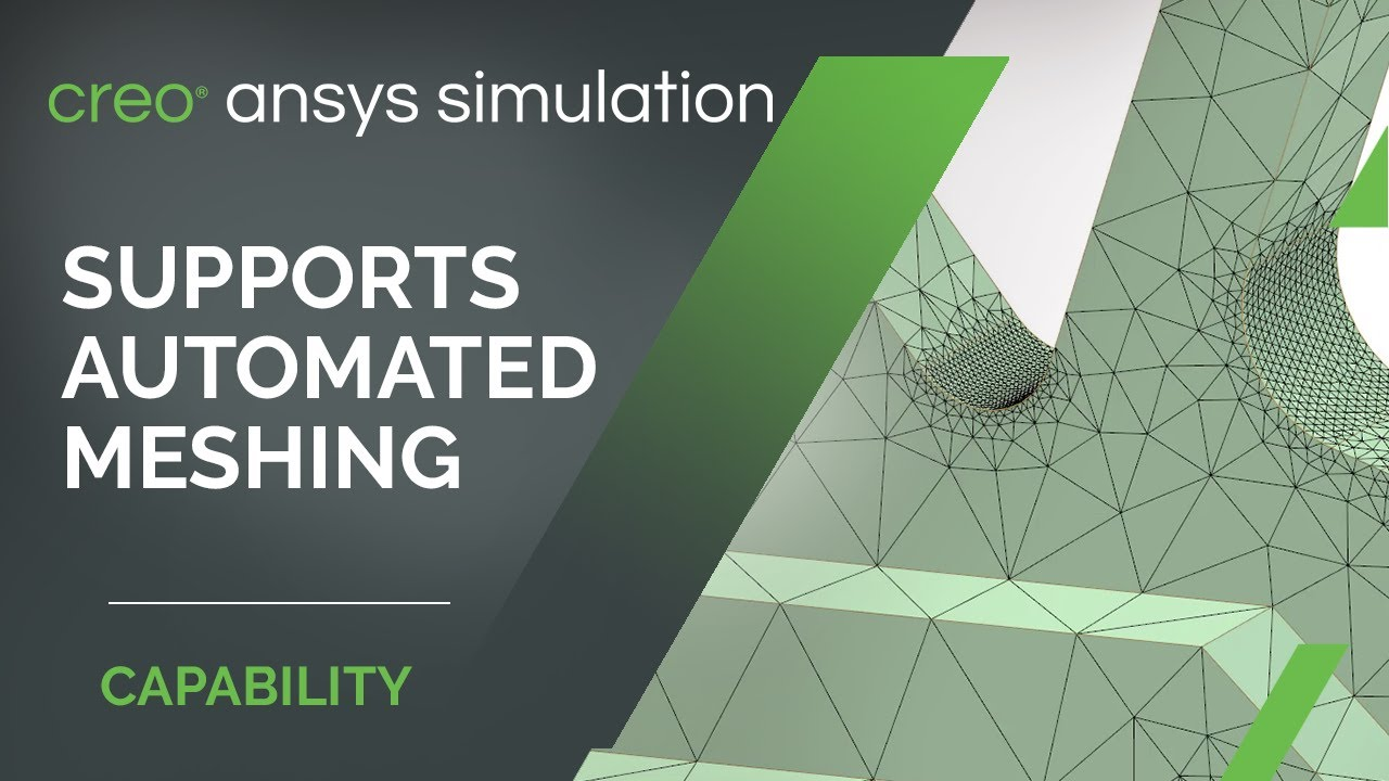 Creo Ansys Simulation Supports Automated Meshing | Creo 7.0.2