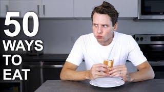 50 Ways to Eat
