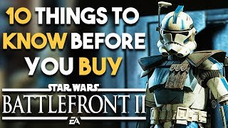 Star Wars Battlefront 2 - 10 BIG Things You SHOULD Know Before You BUY (SW Battlefront 2 2017)