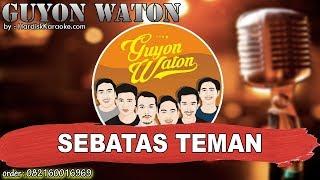 SEBATAS TEMAN  - GUYON WATON karaoke tanpa vokal
