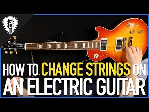 How To Change Strings On An Electric Guitar (All Types) - Guitar Lesson