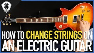 Gambar cover How To Change Strings On An Electric Guitar (All Types) - Guitar Lesson