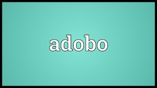 Adobo Meaning