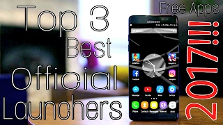 Top 3 Best Official Launcher Apps™ for any Android./Google Pixel/Samsung SO/Google Now 2017.